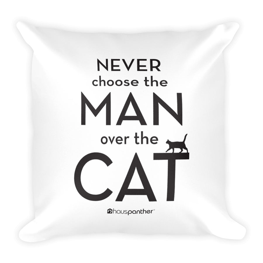 Never Choose the Man Over the Cat™ Square Throw Pillow (White)