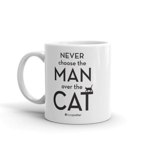 Never Choose the Man Over the Cat™ Ceramic Mug