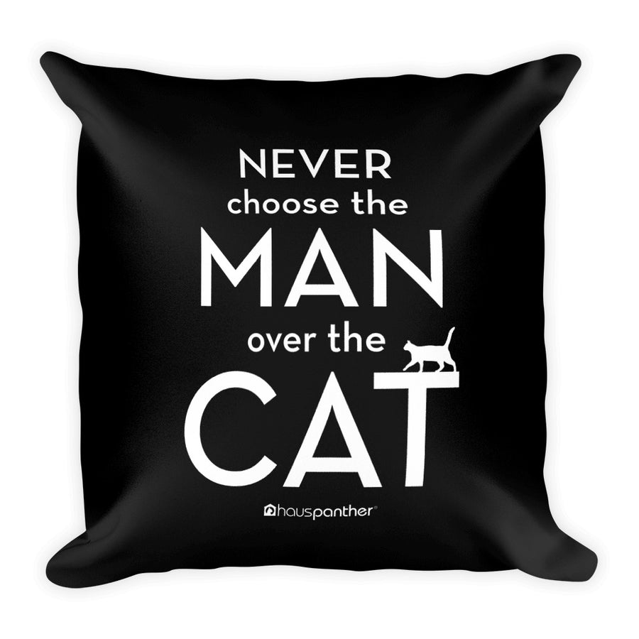 Never Choose the Man Over the Cat™ Square Throw Pillow (Black)
