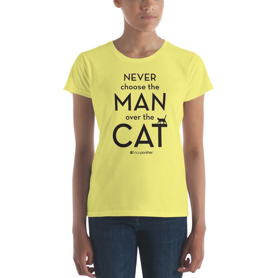 Never Choose the Man Over the Cat™ Women's Short Sleeve T-shirt (Light Colors)