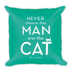Never Choose the Man Over the Cat™ Square Throw Pillow (Aqua)
