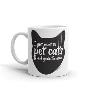I Just Want to Pet Cats & Ignore the News™ Ceramic Mug