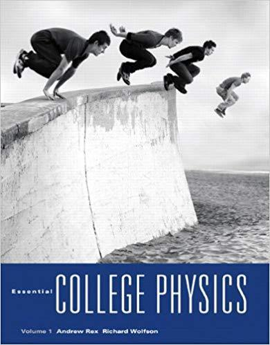 Essential College Physics, Volume 1 1st Edition by Andrew Rex