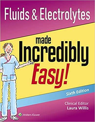Fluids and Electrolytes Made Incredibly Easy (6th Edition)