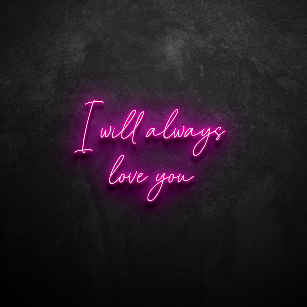 I Will Always Love You Neon Sign