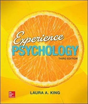 Laura King?s Experience Psychology 3rd Edition
