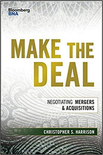 Make The Deal Negotiating Mergers And Acquisitions 1st Edition