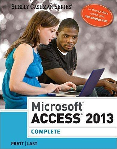 Microsoft Access 2013 Complete (Shelly Cashman Series)
