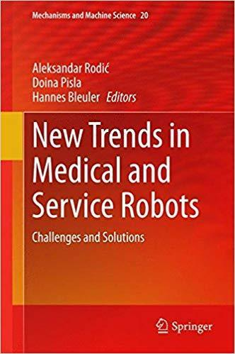 New Trends in Medical and Service Robots: Challenges and Solutions