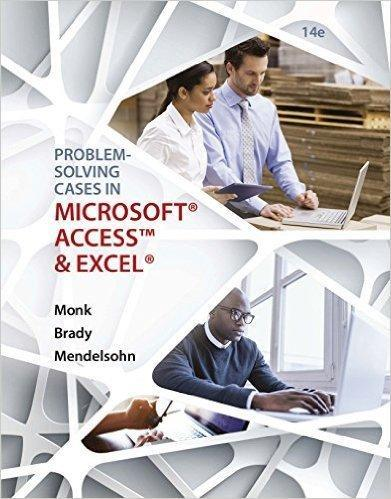 Problem Solving Cases In Microsoft Access and Excel 14th Edition