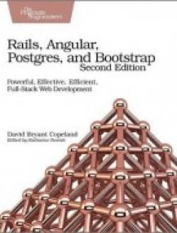 Rails, Angular, Postgres, and Bootstrap 2nd Edition