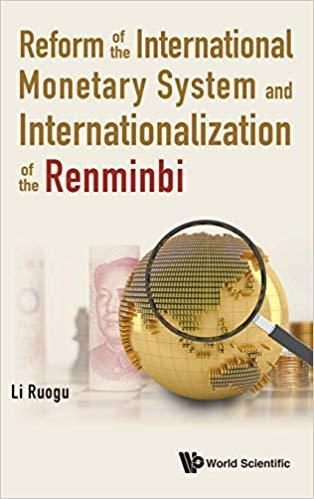 Reform of the International Monetary System and Internationalization of the Renminbi