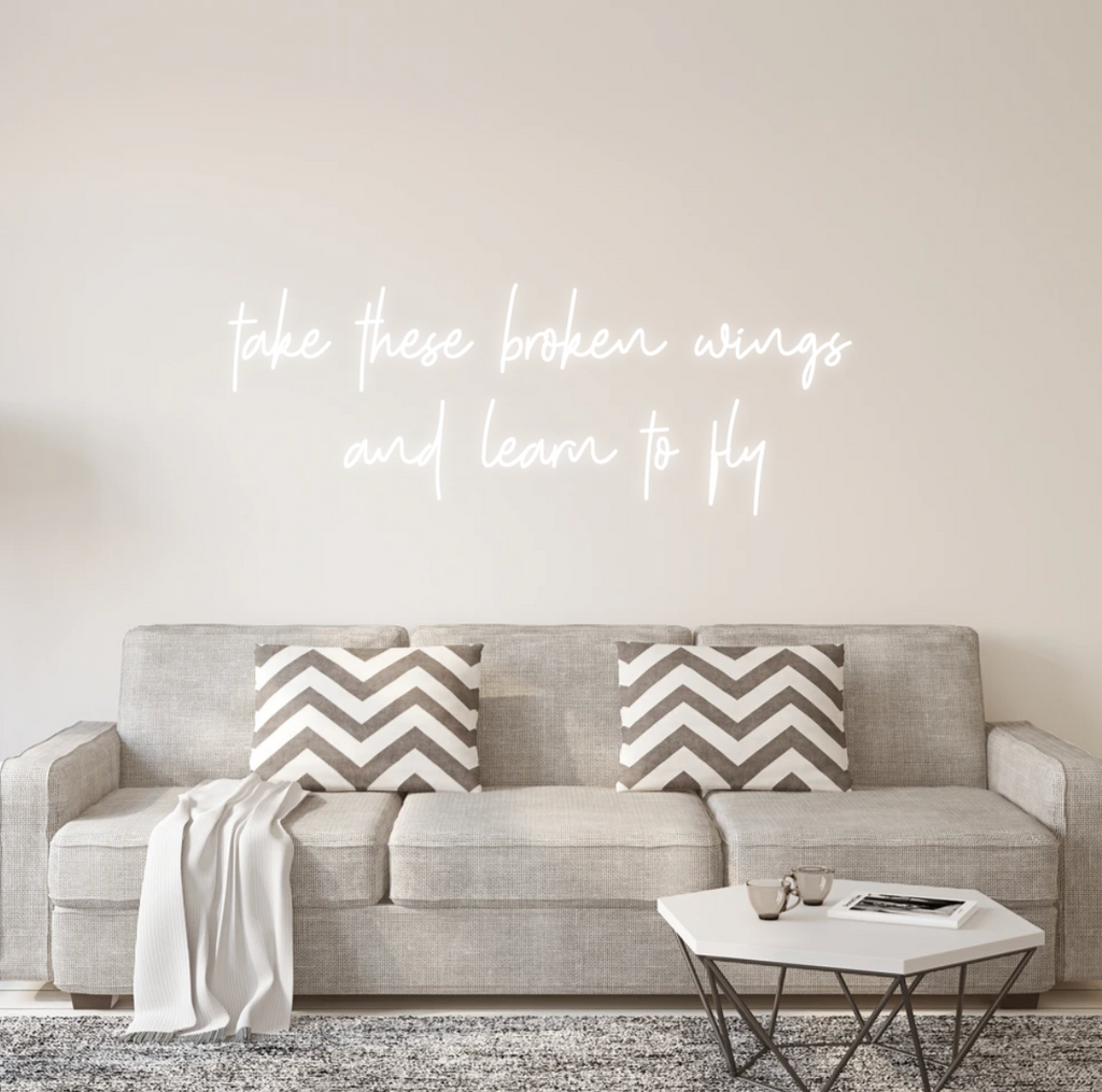 take these broken wings and learn to fly Custom Neon Sign 50x50cm [1220]
