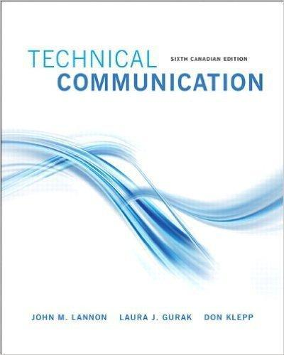 Technical Communications Sixth Canadian Edition (6th Edition)