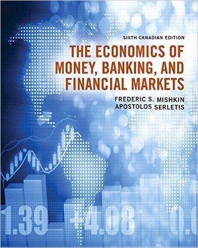 The Economics of Money Banking and Financial Markets Sixth Canadian Edition (6th Edition)