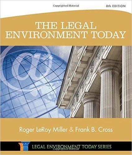 The Legal Environment Today (Miller Business Law Today Family) 8th Edition