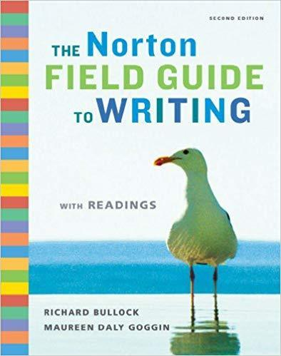 The Norton Field Guide to Writing with Readings and Handbook 2nd Edition by Richard Bullock