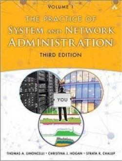 The Practice of System and Network Administration Volume 1 (3rd Edition)