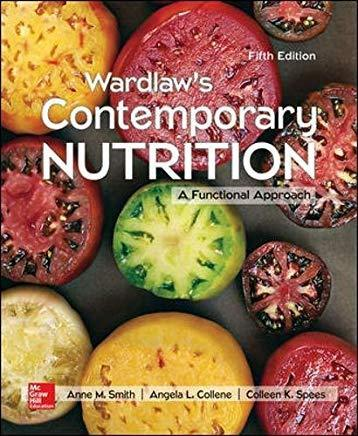Wardlaw?s Contemporary Nutrition: A Functional Approach 5th Edition