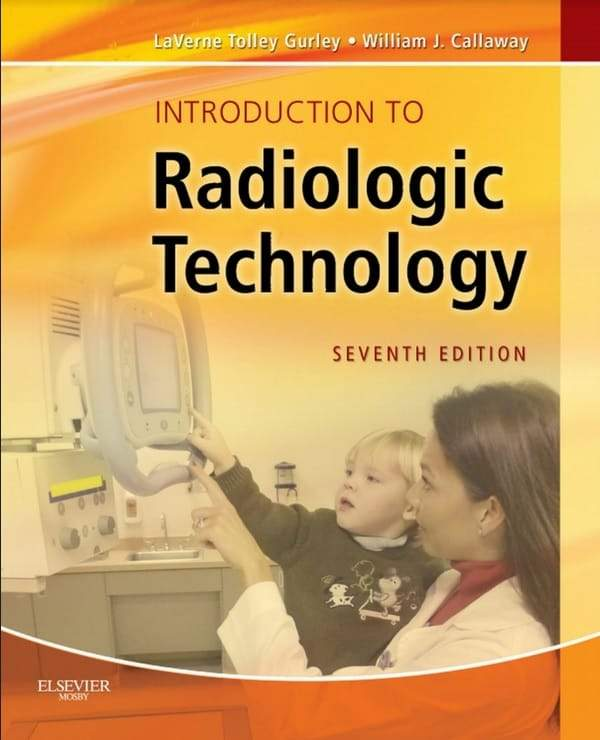 Introduction to Radiologic Technology (7th Edition)   Gurley