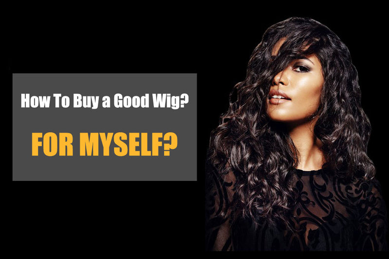 How to Buy a Good Wig for Beginners?