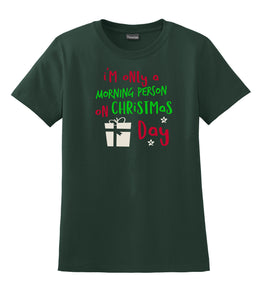 I'm Only A Morning Person On Christmas Day Hanes® - Ladies Nano-T® Cotton T-Shirt