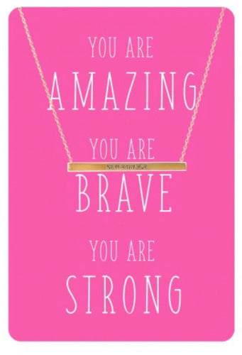 You are Amazing, Brave, Strong Necklace & Card