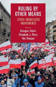 Ruling by Other Means : State-Mobilized Movements