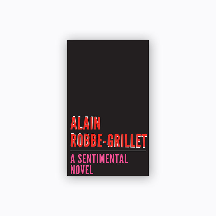 A Sentimental Novel | Alain Robbe-Grillet