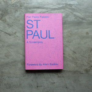 ST. PAUL: A Screen Play | Pier Paolo Pasolini