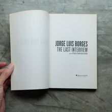 Load image into Gallery viewer, Jorge Luis Borges: The Last Interview: and Other Conversations | Jorge Luis Borges  ร้านหนังสือและสิ่งของ เป็นร้านหนังสือภาษาอังกฤษหายาก และร้านกาแฟ หรือ บุ๊คคาเฟ่ ตั้งอยู่สุขุมวิท กรุงเทพ