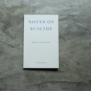 Notes on Suicide | Simon Critchley
