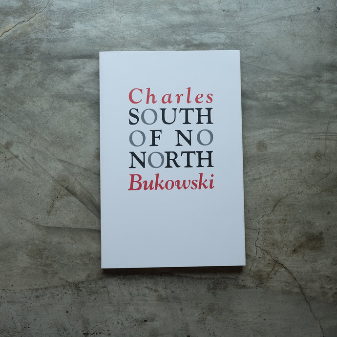 South of No North | Charles Bukowski