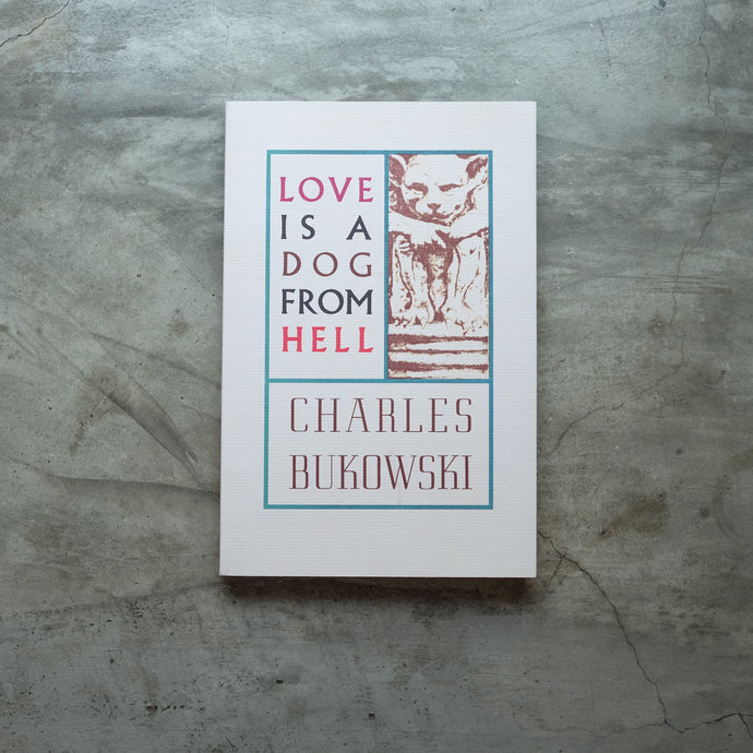 Love Is a Dog from Hell  | Charles Bukowski