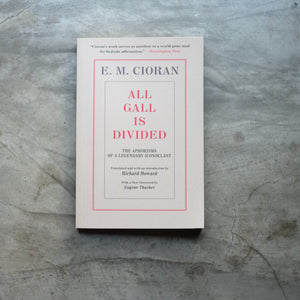 All Gall Is Divided | E.M. Cioran