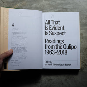 All That Is Evident Is Suspect : Readings from the Oulipo: 1963 - 2017 | Ian Monk