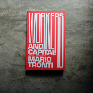 Workers and Capital | Mario Tronti