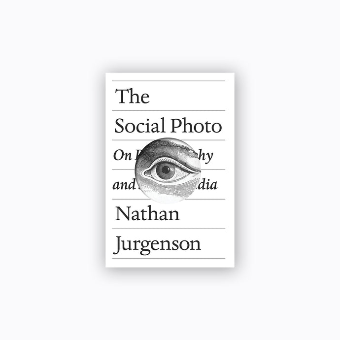 The Social Photo | Nathan Jurgenson