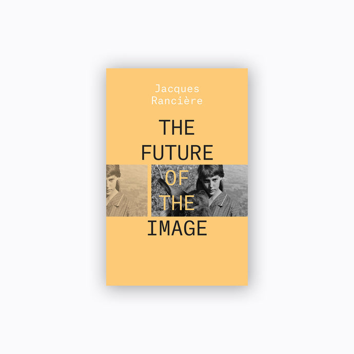 The Future of the Image | Jacques Rancière