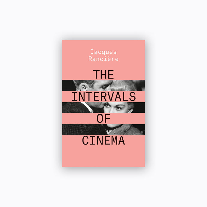 The Intervals of Cinema | Jacques Rancière
