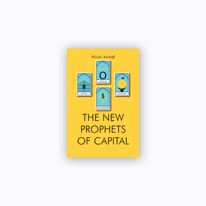 The New Prophets of Capital | Nicole Aschoff