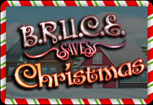 B.R.U.C.E. Saves Christmas
