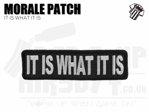 It is What it is Morale Patch