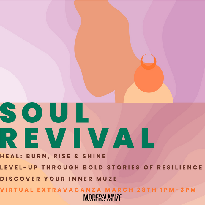 SOUL REVIVAL VIRTUAL EXTRAVAGANZA MARCH 28TH 1-3PM PST