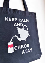 "Tote bag ""Keep calm and chrob atay"" - Ghazel"