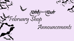 Witch from the West, February Shop Announcements