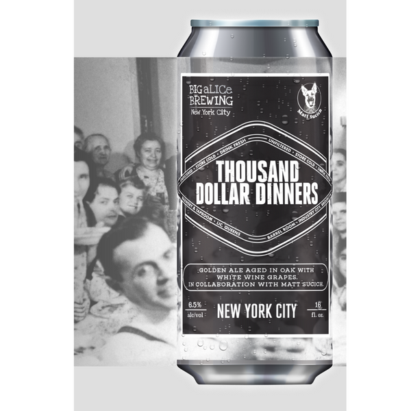 Thousand Dollar Dinners (Big aLICe Brewing)