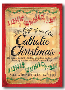 The Gift of an All Catholic Christmas Book (Available in Soft and Hard Cover)