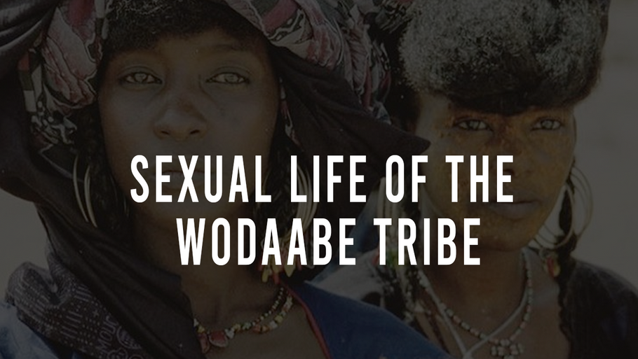 Sexual Life of The Wodaabe Tribe