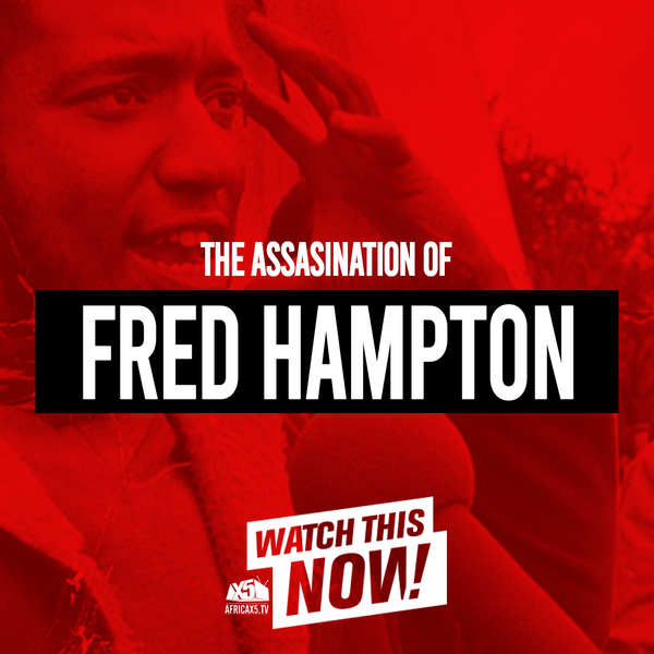 The Assasination of Fred Hampton (Black Panther Movement)